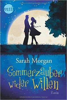 Sommerzauber wider Willen MIRA Star Bestseller Autoren Romance: Amazon.de: Sarah Morgan, Judith Heisig: Bücher