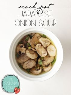 Crock Pot Japanese Onion Soup — This soup couldn't be more simple and is a great addition to any asian style dinner. 44 Calories? I'll take it! Make it vegetarian with vegetable broth! Japanese Onion Soups, Japanese Food, Japanese Recipes, Soup Recipes, Rice Pudding Recipes, Slow Cooker Recipes, Crockpot Recipes, Easy Recipes, Loaded Baked Potato Soup