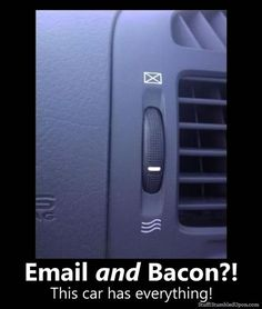 [Image: Car-email-car-bacon-food-meme-car-has-bacon.jpg]