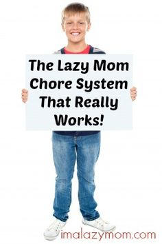 The Lazy Mom Chore System That Really Works!   I'm a Lazy Mom