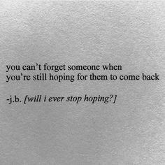 Writing Quotes, Poem Quotes, Real Quotes, Words Quotes, Qoutes, Sayings, Quotes About Forgetting Someone, Losing Someone Quotes, Forget Him Quotes