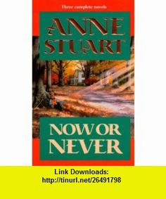 Now Or Never (By Request 3s) (9780373201662) Anne Stuart , ISBN-10: 0373201664  , ISBN-13: 978-0373201662 ,  , tutorials , pdf , ebook , torrent , downloads , rapidshare , filesonic , hotfile , megaupload , fileserve