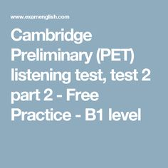 Cambridge Preliminary (PET) listening test, test 2 part 2 - Free Practice - level English Test, English Class, Teaching English, Learn English, Cambridge Pet, Cambridge English, Test Test, Listening Test, English For Beginners