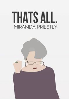 The Devil Wears Prada (2006) ~ Movie Quote Poster by YouveGotPrint #amusementphile