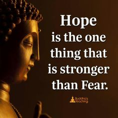Hope is stronger than fear