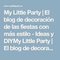 My Little Party | El blog de decoración de las fiestas con más estilo - Ideas y DIYMy Little Party | El blog de decoración de las fiestas con más estilo – Ideas y DIY