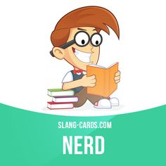 """Nerd"" means a studious person with few social skills.  Example: The nerds at our school spent lunchtime in the library or in the computer lab.  #slang #englishslang #saying #sayings #phrase #phrases #expression #expressions #english #englishlanguage #learnenglish #studyenglish #language #vocabulary #dictionary #efl #esl #tesl #tefl #toefl #ielts #toeic #englishlearning #vocab #nerds #nerd #studiousperson"