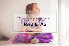 15 consejos para gestionar las rabietas de nuestros peques Social Emotional Learning, Yoga For Kids, Montessori, School, Career Advice, Feelings And Emotions, Social Skills, Being A Dad, Rage