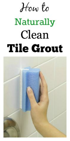 How to Naturally Clean Tile Grout. This method really works!