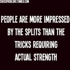 Dancer Problems: People are more impressed by the splits than the tricks requiring actual strength. Funny Gymnastics Quotes, Inspirational Gymnastics Quotes, Gymnastics Pictures, Dance Memes, Dance Humor, Dance Quotes, Ballet Quotes, All About Gymnastics, Gymnastics Stuff