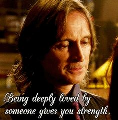 "Being deeply loved by someone gives you strength - Rumplestiltskin edit - 3.10 ""The New Neverland"""