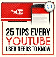 25 Tips Every YouTube Addict Needs To Know -looks both useful and entertaining