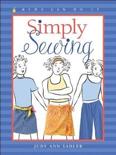 Simply Sewing (Kids Can Do It) - This book in the Kids Can Do It series features breezy wraps and terrific tote bags for the beach, neat trims for plain clothes or a skirt made from worn-out jeans — Simply Sewing has these and many other projects all stitched up! Includes sewing-machine basics, hand-sewing stitches and... - http://ehowsuperstore.com/bestbrandsales/arts-crafts-sewing/simply-sewing-kids-can-do-it