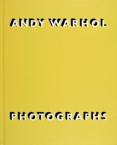 Andy Warhol: Photographs. Published by Robert Miller Gallery, 1987.