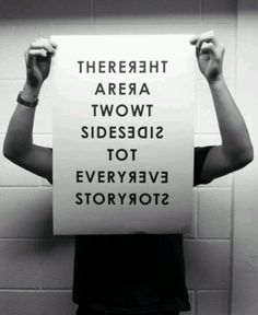 There are two sides to every story...