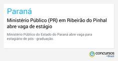 Ministério Público (PR) em Ribeirão do Pinhal abre vaga de estágio - http://anoticiadodia.com/ministerio-publico-pr-em-ribeirao-do-pinhal-abre-vaga-de-estagio/