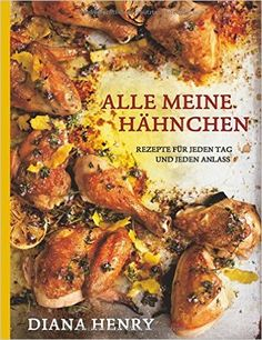 Ein Geschenk für fortgeschrittene Köchinnen, die eine neue Meisterin suchen. Diana Henry ist eine preisgekrönte Autorin. Dieses ist ihr erstes Werk auf Deutsch: Geflügel – raffiniert, einfach und immer köstlich entlang der Saison. Alle meine Hähnchen. ars vivendi Verlag. #geschenk #kochbuch #rezepte #geflügel