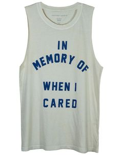 """In memory of when I cared"" t-shirt"