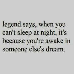 ... oh, so that explains why I have been so sleepless lately.