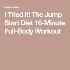 I Tried It! The Jump Start Diet 16-Minute Full-Body Workout