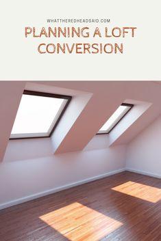 Planning A Loft Conversion - What the Redhead said