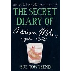The Secret Dairy of Adrian Mole Aged 13 By Sue Townsend. Teen angst has never been such serious business–or this much fun! In his secret diary, British teen Adrian Mole excruciatingly details every morsel of his turbulent adolescence. Good Books, Books To Read, My Books, Adrian Mole, The Secret, Hard To Concentrate, Before I Forget, The Vampire Chronicles, Secret Diary