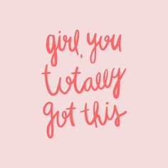 Girl you totally got this - black and white hand lettered typography Art Print by allyjcat Cute Quotes, Words Quotes, Wise Words, Sayings, Girl Quotes, Pretty Words, Cool Words, Beautiful Words, Positive Vibes