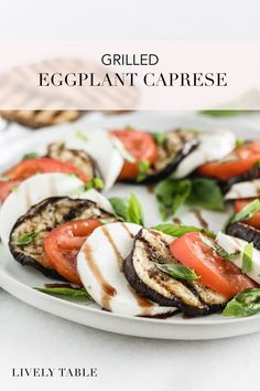 Grilled Eggplant Caprese - Lively Table - Grilled eggplant caprese features perfectly grilled eggplant, juicy summer tomatoes, fresh mozzarella and basil. It's an easy, healthy and delicious summer dish perfect for using seasonal eggplant! Healthy Sweet Snacks, Healthy Summer Recipes, Healthy Side Dishes, Grilled Eggplant Recipes, Vegetable Recipes, Vegetarian Recipes, Summer Tomato, Eggplant Salad, Summer Dishes