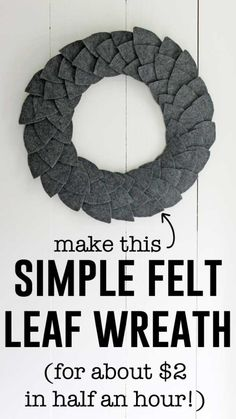 Simple DIY felt leaf wreath DIY felt leaf wreath tutorial by Felt Flower Wreaths, Felt Wreath, Wreath Crafts, Diy Wreath, Felt Flowers, Wreath Ideas, Door Wreaths, Yarn Wreaths, Fabric Wreath