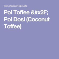 Pol Toffee / Pol Dosi (Coconut Toffee)
