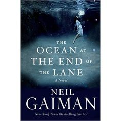 """Neil Gaiman's """"The Ocean at the End of the Lane"""""""