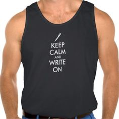 Writers Gifts Keep Calm and Write On Pen Custom Tanktop Tank Tops