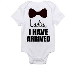 Ladies I have arrived, Funny Onesies, Onesie for boys, Baby boy onesie, Newborn onesie, baby shower gift, Baby boy clothes, Baby boy gift by TMCreativeCreations on Etsy