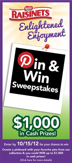 Enter the Raisinets Pin & Win Sweepstakes for a chance to WIN! $1,000 in cash prizes available! It's easy and fun!  Click for details.