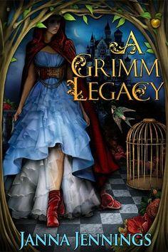 A Grimm Legacy by Janna Jennings   Publisher: Patchwork Press   Publication Date: October 1, 2013   www.janna.patchwork-press.com   #YA #fantasy #fairytales
