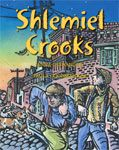 Shlemiel Crooks    Author: Anna Olswanger  Illustrator: Paula Goodman Koz    A pair of thieves lose their horse and wagon while trying to steal a shipment of kosher Passover wine from Israel.