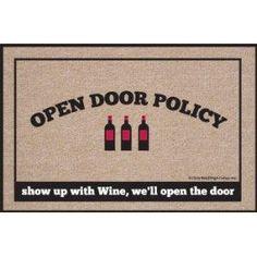 Open Door Policy. Show up with Wine, We\'ll Open the Door Humorous Durable Doormat
