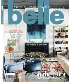 Belle (May two projects shortlisted as a finalists in the annual Coco Republic Belle Awards Belle Magazine, Cool Magazine, Fall Home Decor, Autumn Home, Ms In Us, Interior Design Awards, Design Interiors, Home Decor Inspiration, Farmhouse Decor