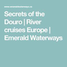 Secrets of the Douro | River cruises Europe | Emerald Waterways