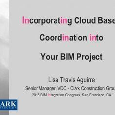 Incorporating Cloud Based Coordination into Your BIM Project Lisa Travis Aguirre Senior Manager, VDC - Clark Construction Group 2015 BIM Integration Congres. http://slidehot.com/resources/cloud-based-collaboration-presentation-aguirre.21811/