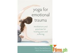 Marikina | Metro Manila | Philippines | Books & Publications | Tims.ph | Yoga for Emotional Trauma: Meditations and Practices for Healing Pain and Suffering