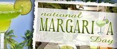 Celebrate National Margarita Day February 22nd