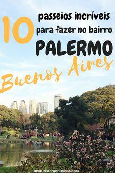 Já sabe o que fazer no maior bairro de Buenos Aires na Argentina? Confira aqui dicas de passeios no bairro mais lindo da cidade portenha.