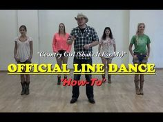 """It's good step by step directions. Learn Official Country Girl Line Dance """"How-To"""" """"Shake it for me"""""""