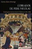 L'obrador de Pere Nicolau : l'estil gòtic internacional a València (1390-1408) / Carme Llanes Domingo PublicaciónValència : Universitat de València, D.L. 2014