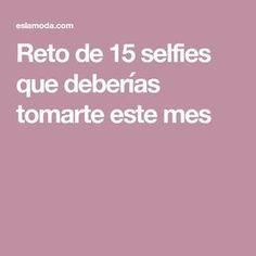 Reto de 15 selfies que deberías tomarte este mes