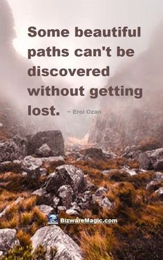 Some beautiful paths can't be discovered without getting lost. ~ Erol Ozan. For more inspirational quotes click this pin. Please Re-Pin. #quotes #inspirationalquotes #successquotes #quotestoliveby #quotablequotes #erolozan