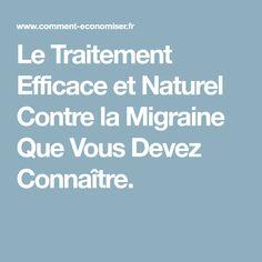Le Traitement Efficace et Naturel Contre la Migraine Que Vous Devez Connaître.