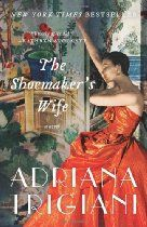 "Read ""The Shoemaker's Wife A Novel"" by Adriana Trigiani available from Rakuten Kobo. Beloved New York Times bestselling author Adriana Trigiani returns with the most epic and ambitious novel of her career—. I Love Books, Great Books, Books To Read, My Books, Amazing Books, Book Club Books, The Book, Book Clubs, Book Lists"