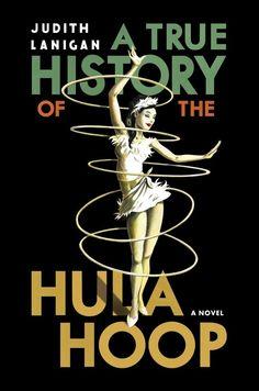 A True History of the Hula Hoop! I love it!